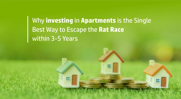 Why investing in Apartments is the Single Best Way to Escape the Rat Race within 3-5 Years