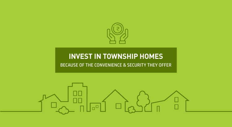 Invest in Township Homes because of the Convenience & Security they offer
